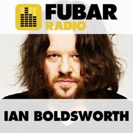 Ian Boldsworth's Fubar Radio Show