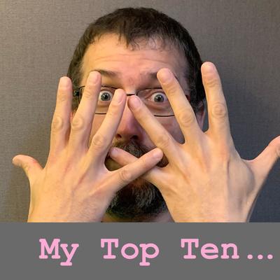 My Top Ten