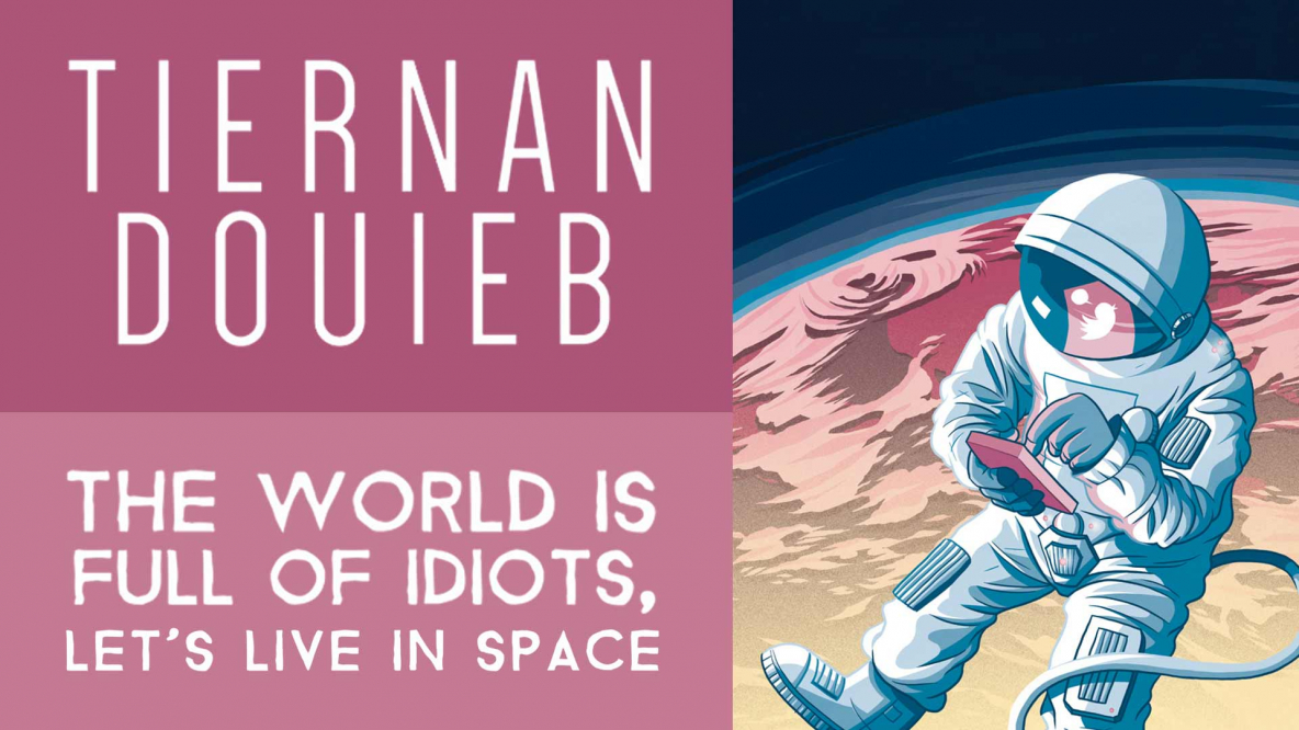 The World Is Full Of Idiots (Let's Live In Space)