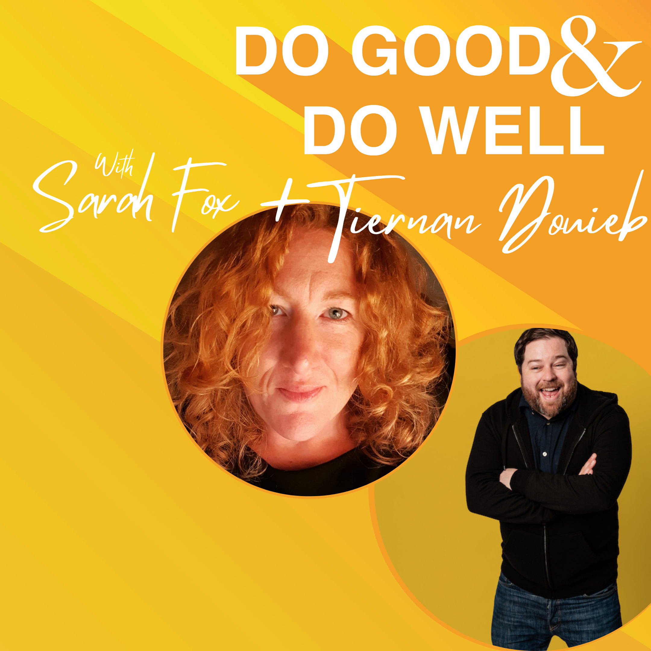 Do Good And Do Well Podcast